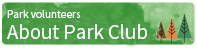 Park volunteers About Park Club